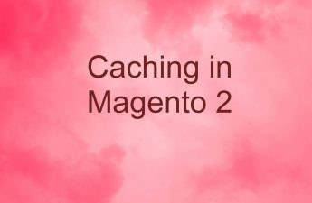 Caching in Magento 2