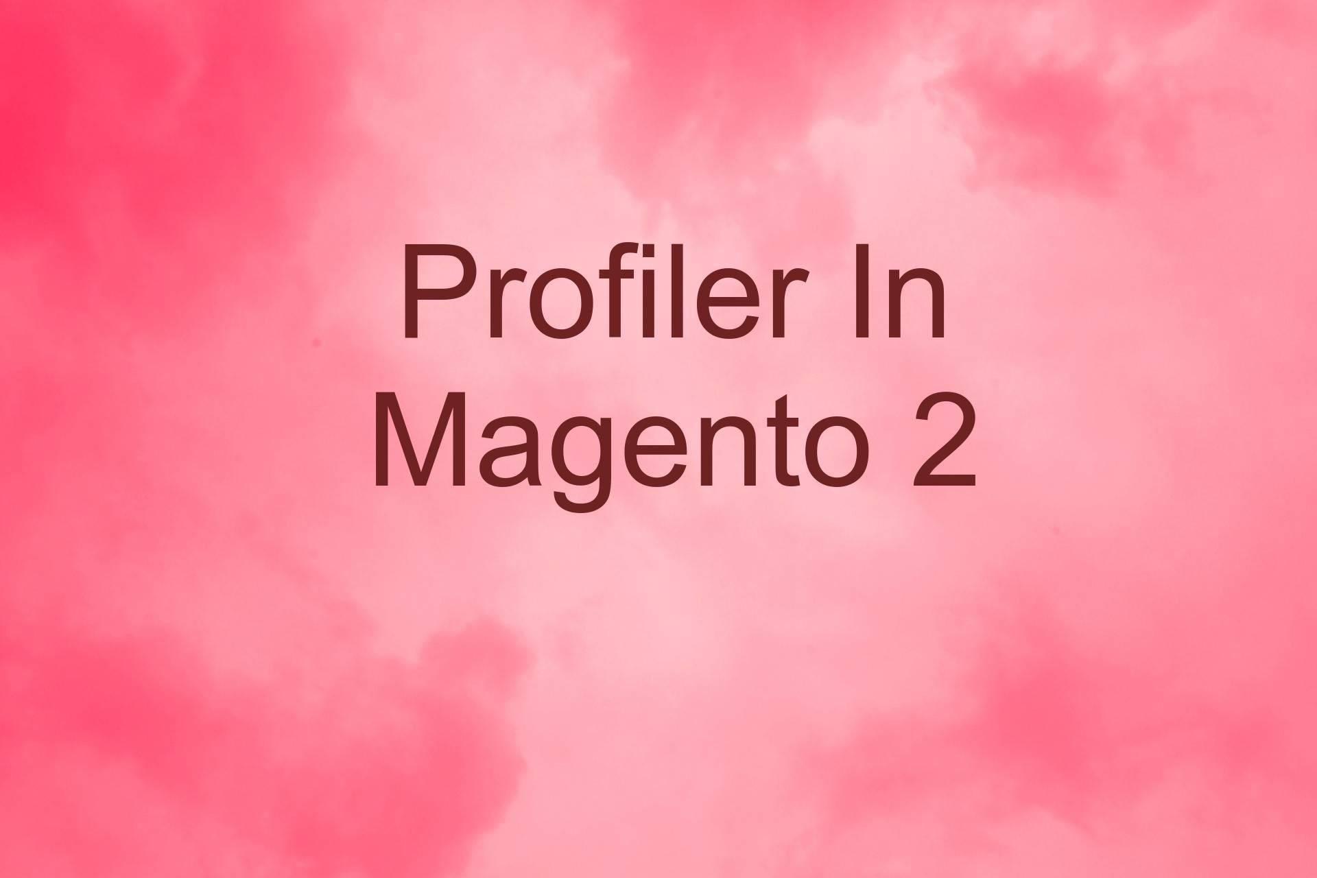 Profiler In Magento2