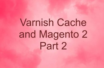 VARNISH CACHE AND MAGENTO 2