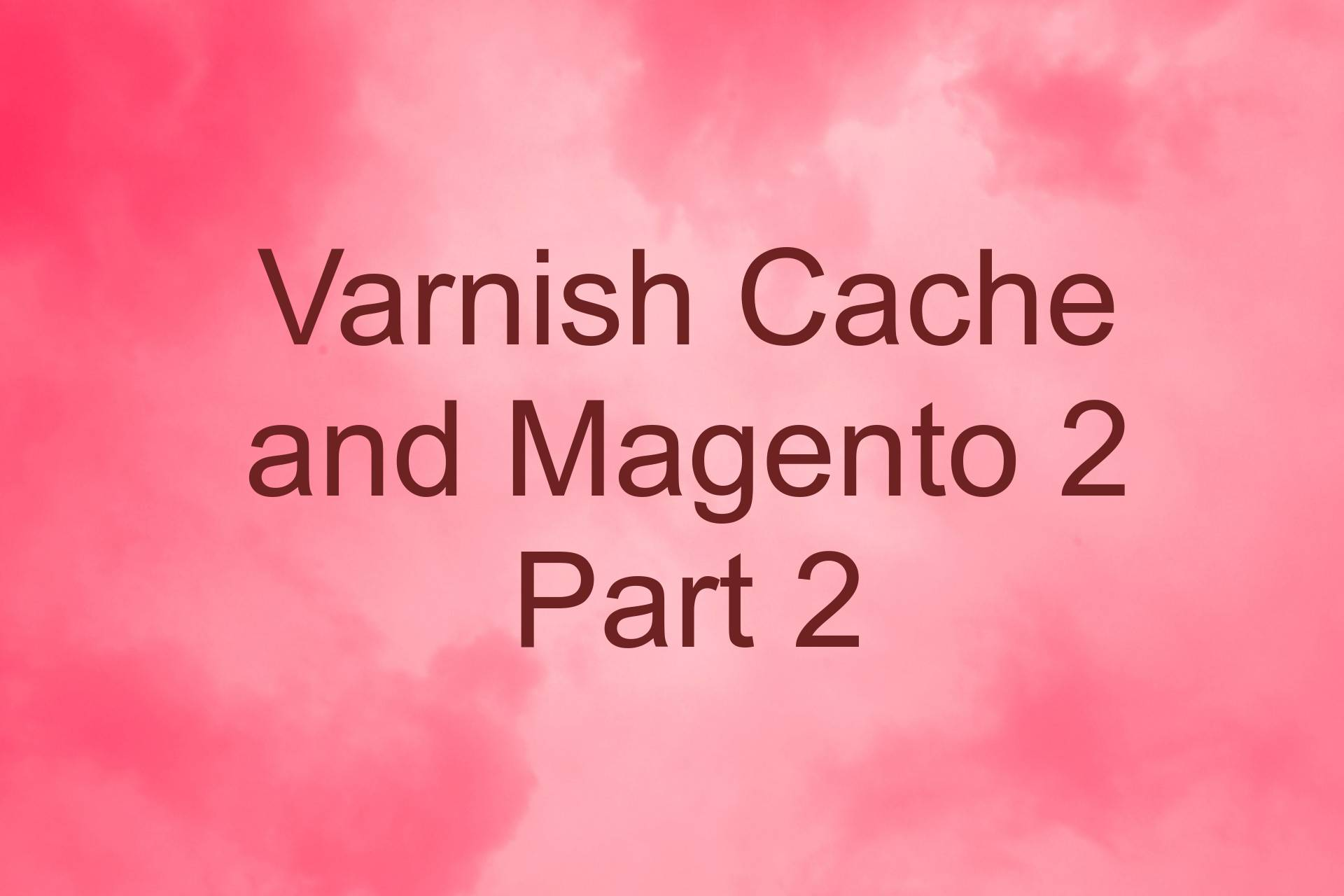 VARNISH CACHE AND MAGENTO 2