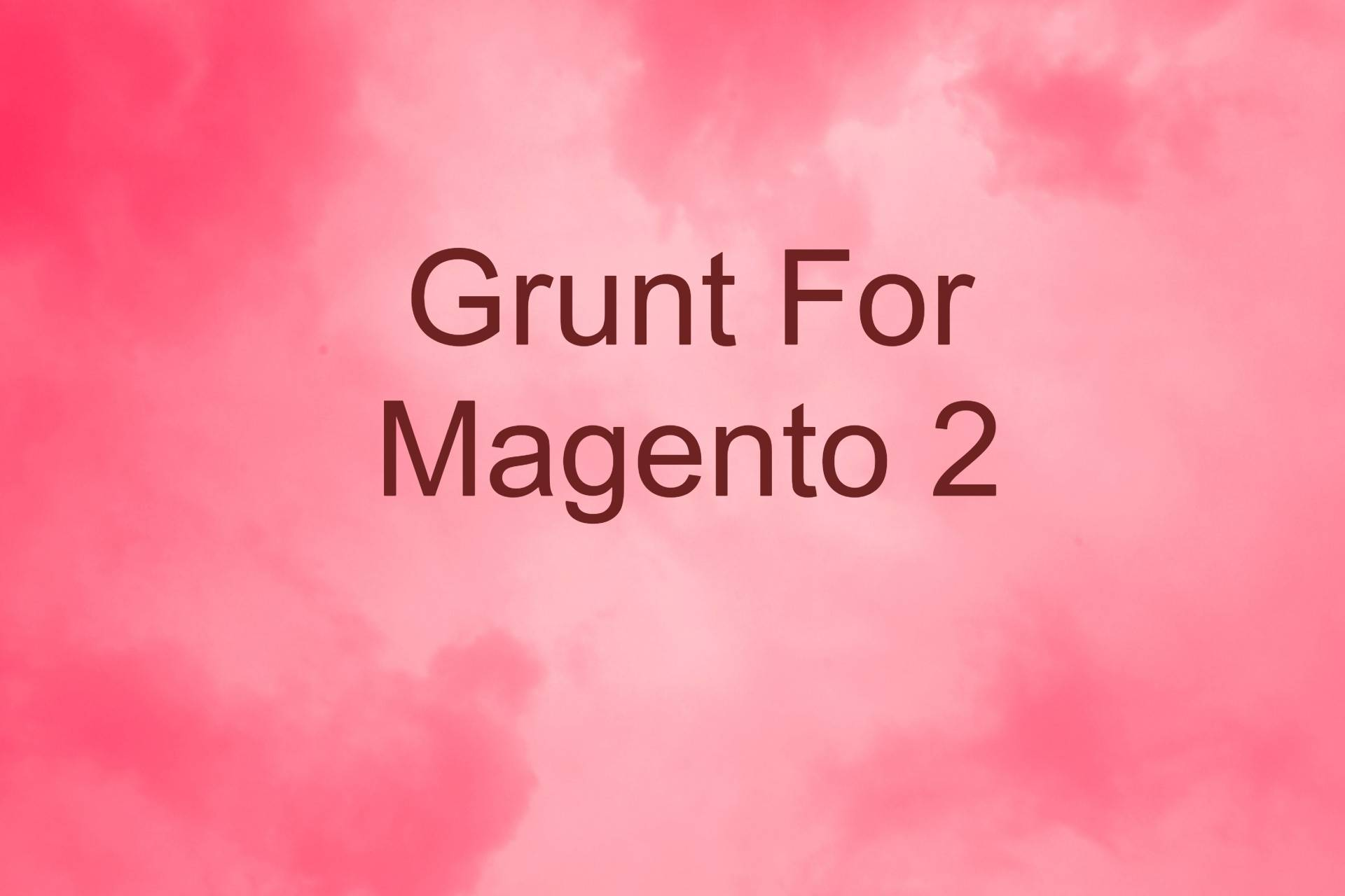 Grunt For Magento 2